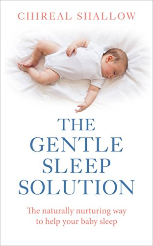 9781785040016: The Gentle Sleep Solution: The Naturally Nurturing Way to Help Your Baby Sleep