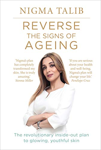 9781785040139: Reverse the Signs of Ageing: The revolutionary inside-out plan to glowing, youthful skin