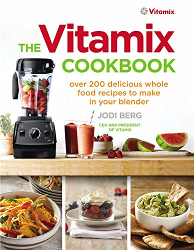 9781785040375: The Vitamix Cookbook: 250 delicious whole food recipes to make in your blender