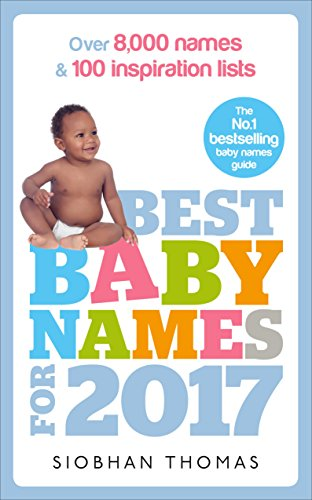 9781785040436: Best Baby Names for 2017: Over 8,000 Names and 100 Inspiration Lists