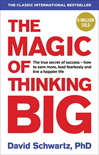 The Magic of Thinking Big (Paperback): David J. Schwartz