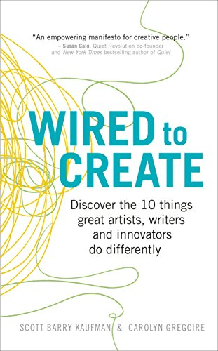 9781785040641: Wired to Create: Discover the 10 things great artists, writers and innovators do differently