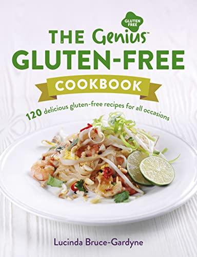 9781785040702: The Genius Gluten-Free Cookbook: 120 Delicious Gluten-Free Recipes for All Occasions