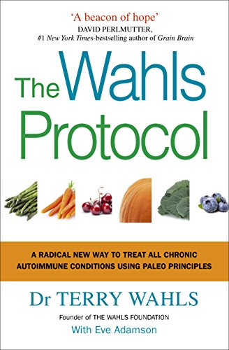 9781785041426: The Wahls Protocol: A Radical New Way to Treat All Chronic Autoimmune Conditions Using Paleo Principles