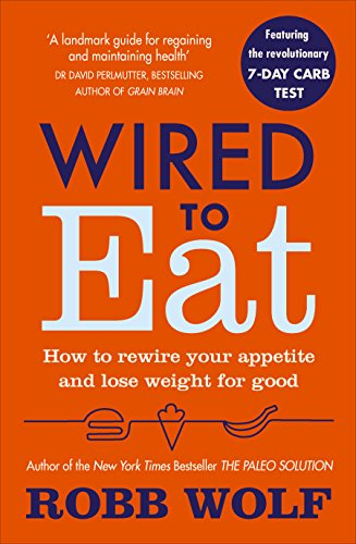 9781785041433: Wired to Eat: How to Rewire Your Appetite and Lose Weight for Good