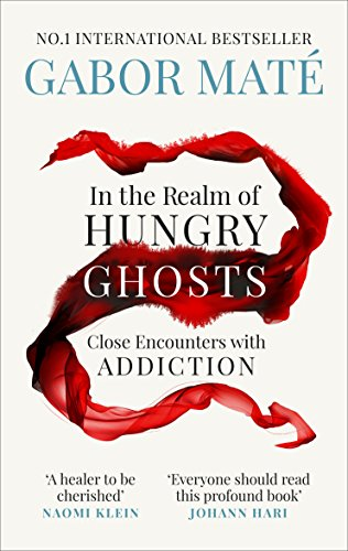 9781785042201: In the Realm of Hungry Ghosts: Close encounters with addiction