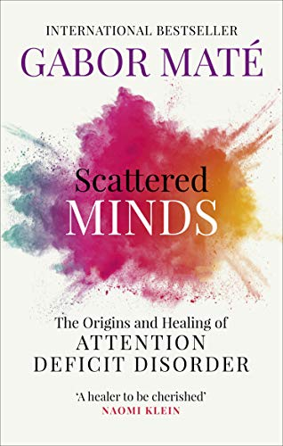 9781785042218: Scattered Minds: The Origins and Healing of Attention Deficit Disorder