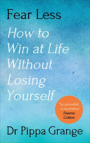 9781785042904: Fear Less: How to Win at Life Without Losing Yourself