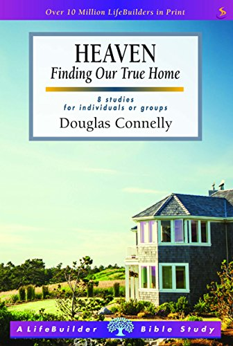 9781785062513: Heaven (Lifebuilder Study Guides): Finding Our True Home (Lifebuilder Bible Study Guides)