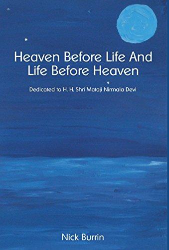 Heaven Before Life and Life Before Heaven: Burrin, Nick