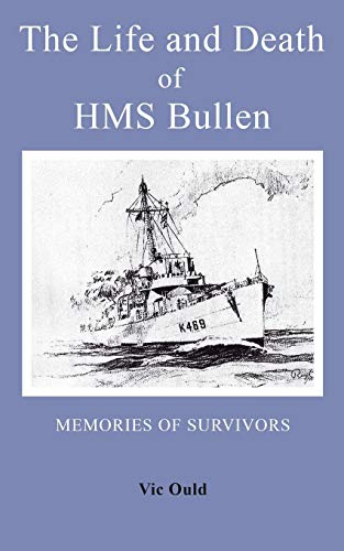 9781785073557: The Life and Death of HMS Bullen
