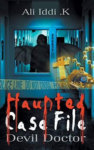 Haunted Case File (Paperback): Ali Iddi. K