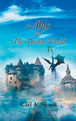Akio & The Dream World: Snook, Carl A.