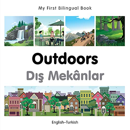 My First Bilingual Book-Outdoors (English-Turkish): Milet Publishing