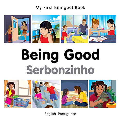 My First Bilingual Book–Being Good (English–Portuguese) (Portuguese and English Edition): Milet ...