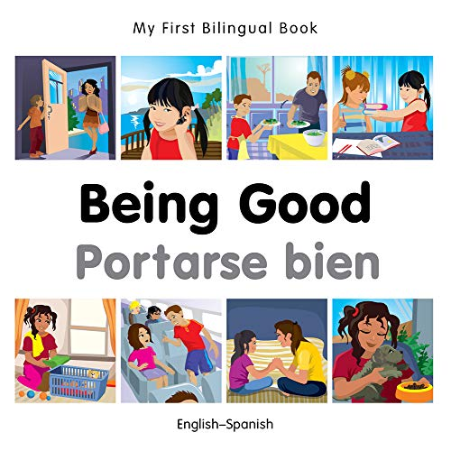 My First Bilingual Book-Being Good (English-Spanish): Milet Publishing