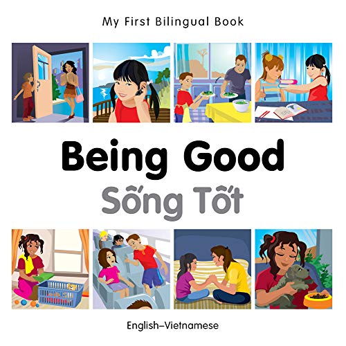 9781785080685: My First Bilingual Book–Being Good (English–Vietnamese)