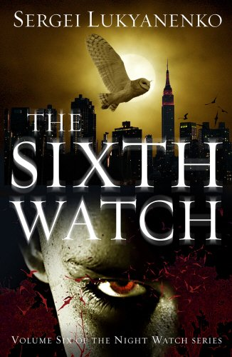 9781785150302: The Sixth Watch: (Night Watch 6)