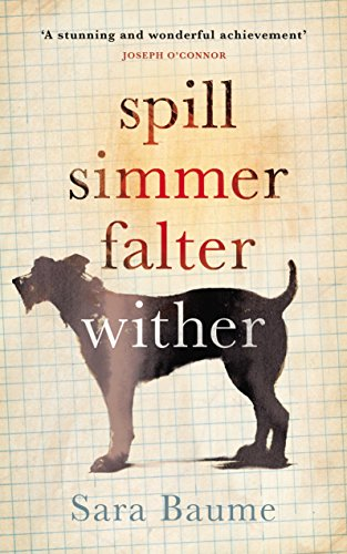 9781785150425: Spill Simmer Falter Wither
