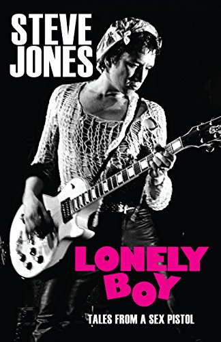 9781785150678: Lonely Boy: Tales from a Sex Pistol
