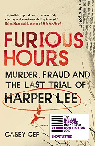 9781785150739: Furious Hours: Murder, Fraud and the Last Trial of Harper Lee