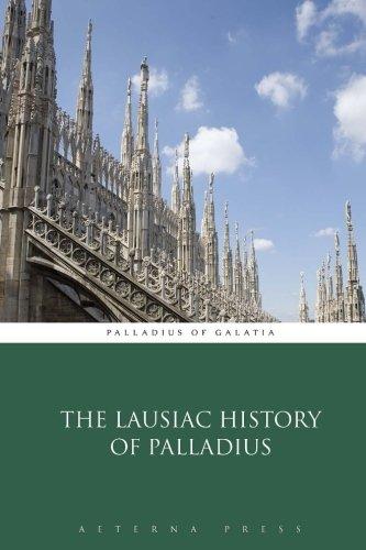 The Lausiac History of Palladius: Palladius of Galatia