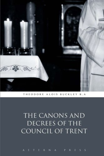 9781785160462: The Canons and Decrees of the Council of Trent