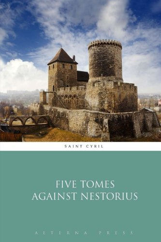 9781785160554: Five Tomes Against Nestorius