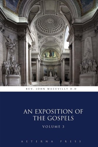 9781785160639: An Exposition of the Gospels: Volume 3 (4 Volumes)
