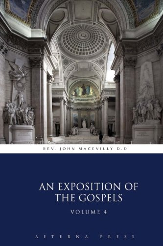 9781785160646: An Exposition of the Gospels: Volume 4 (4 Volmes)