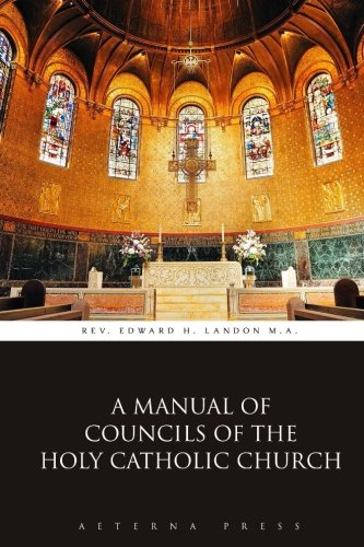 A Manual of Councils of the Holy: Rev. Edward H.