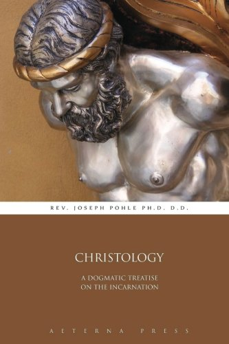 9781785161476: Christology: A Dogmatic Treatise on the Incarnation