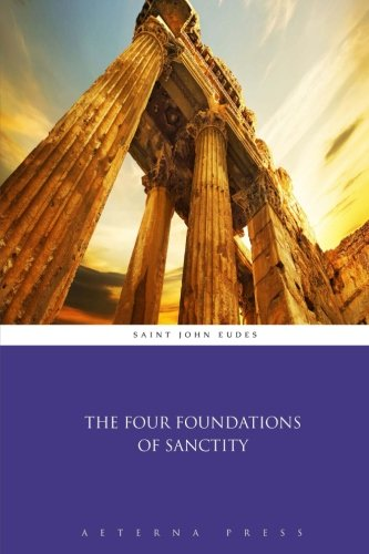 9781785163791: The Four Foundations of Sanctity