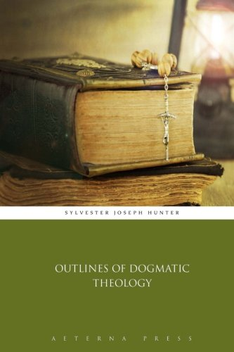 9781785164071: Outlines of Dogmatic Theology