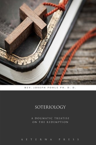 9781785164095: Soteriology: A Dogmatic Treatise on the Redemption