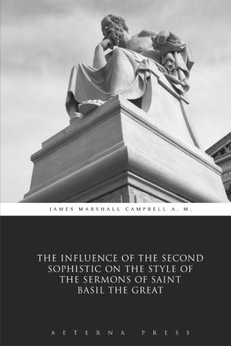 9781785164163: The Influence of the Second Sophistic on the Style of the Sermons of Saint Basil The Great