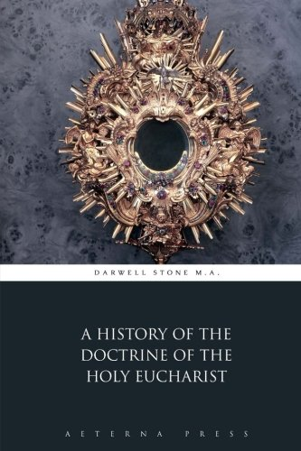 9781785164774: A History of the Doctrine of the Holy Eucharist