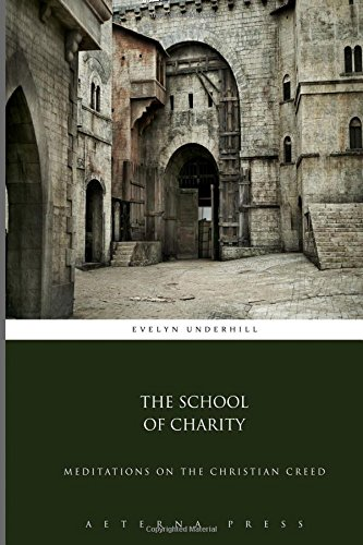 9781785164880: The School of Charity: Meditations on the Christian Creed