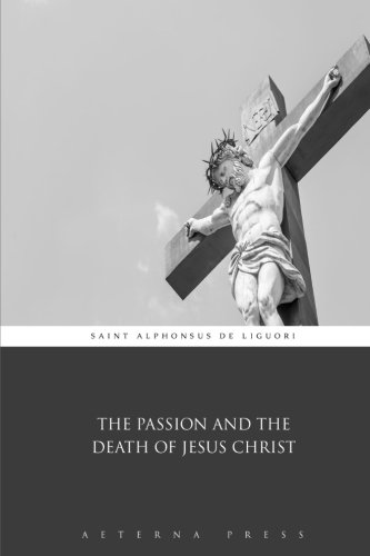 9781785165573: The Passion and the Death of Jesus Christ