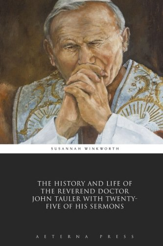 9781785165719: The History and Life of the Reverend Doctor John Tauler with Twenty-Five of his Sermons