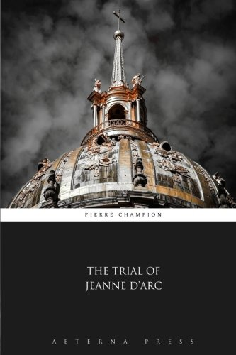 9781785165863: The Trial of Jeanne D'arc