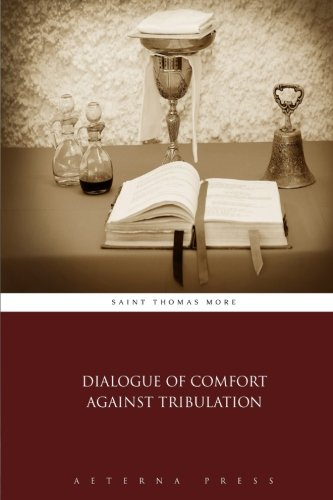 9781785166150: Dialogue of Comfort Against Tribulation