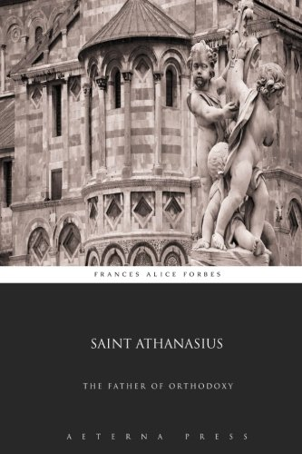 9781785166327: Saint Athanasius: The Father of Orthodoxy