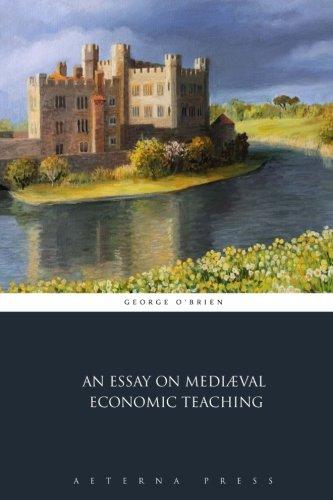 9781785167157: An Essay on Mediæval Economic Teaching