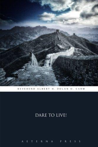 9781785167195: Dare to Live!