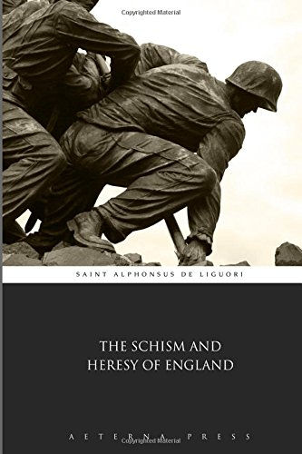 9781785168635: The Schism and Heresy of England
