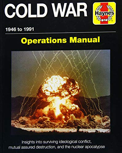 9781785210532: Cold War 1946-91: Insights into surviving ideological conflict, mutual assured destruction, and the nuclear apocalypse (Operations Manual)