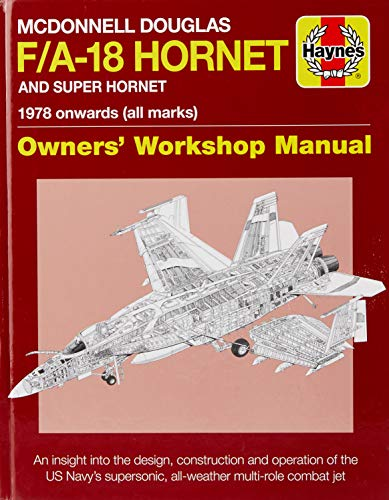 9781785210549: Mcdonnell Douglas F/A-18 Hornet And Super Hornet: 1978 Onwards (All Marks) (Owners Workshop Manual)