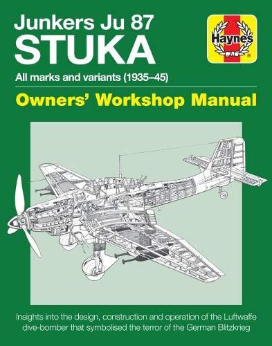 9781785211416: Haynes Junkers Ju 87 Stuka: All Marks and Variants 1935-45