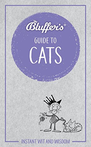 9781785212475: Bluffer's Guide to Cats: Instant wit and wisdom (Bluffers Guides)